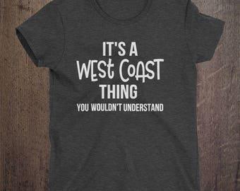 CUSTOM, It's a West Coast thing, Custom, Pick your city, Pick your state, City shirt, State shirt, USA, Custom shirt.