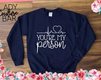 You're My Person Sweatshirt, Greys Anatomy Sweatshirt, Meredith Grey, Greys Anatomy Gifts, Derek Shepherd, Grey Sloan Memorial Hospital