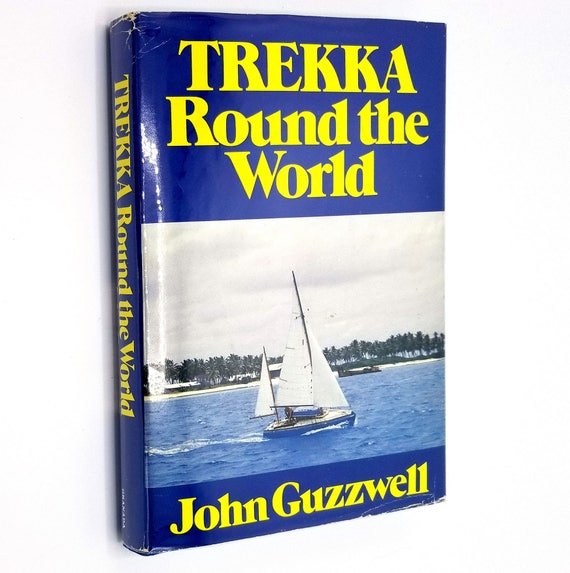 Trekka Round the World by John Guzzwell 1980 Hardcover HC w/ Dust Jacket - Granada Publishing London - Boating Sailing