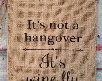 Burlap Bag, It's Not a Hangover, It's Wine Flu Burlap Bags, Burlap Gift Bags, Gift Bags
