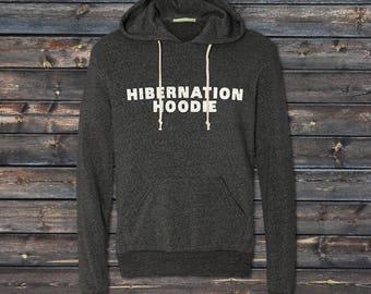 Hibernaion Hoodie | Winter Hoodie | Fall Hoodie