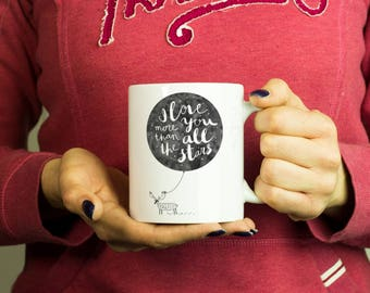 I love you more than all the stars Mug, Coffee Mug Funny Inspirational Motivational Quote Coffee Cup D0308