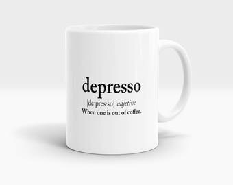 Depresso, when one is out of coffee Mug, Coffee Mug Rude Funny Inspirational Love Quote Coffee Cup D757