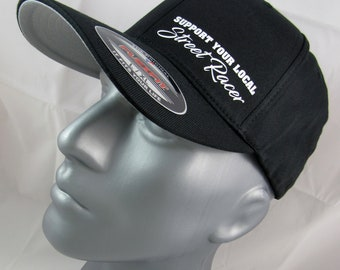 Support your local street racer flex-fit hat, street racer flex-fit cap, street racing hat, send it, drag racing, drag race gift, drag strip