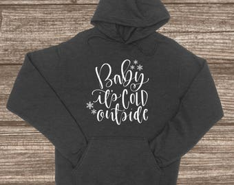 Baby it's Cold Outside Hoodies - Hooded Pullover Sweatshirt - Custom Jackets - Cute Women's Hoodies - Baby It's Cold Outside - Heather Grey