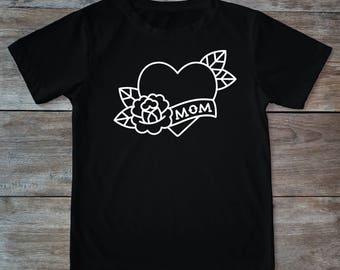 mom shirt, heart mom, I love mom shirt, mom love,  tattoo shirt, classic tattoo art, old school shirt, hipster gift, gift for tattoo lovers