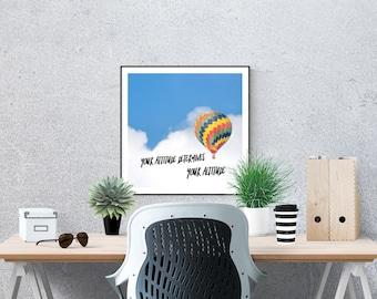 Attitude Quotes Sky Print Hot Air Balloon Art Print Your Attitude Determines Your Altitude Various Sizes Digital Wall Art Digital Prints