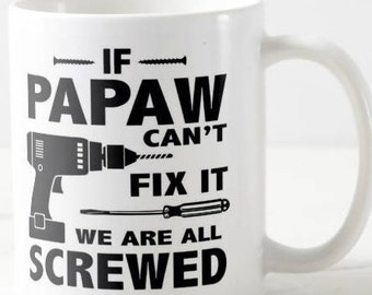 If papaw can't fix it we're all screwed, papa, papaw, coffee cup, coffee mug, grandkids, mechanic, funny, gifts, father's day