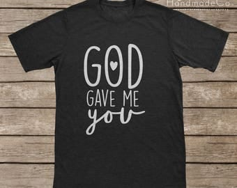 God Gave Me You T-shirt Transfer/Iron On Vinyl/Iron On Decal/Iron On Sheet/DIY Iron On Transfer/T-shirt Iron On Transfer