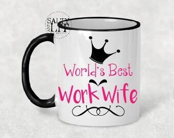 World's Best Work Wife,work wife mug,work wife coffee mug,office humor,office gift,co-worker gift,best work wife mug,work wife mug,work wife