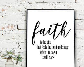 Instant Download Printable Art, Faith is the bird that feels the light and sings when the dawn is still dark.  Rabindranath Tagore {DIGITAL}