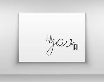 Printable Art, Bea You Tiful Print, Beautiful Print, Typography Print, Modern Black and White Art, Motivational Print, Typographic Art