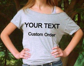 Off The Shoulder Top 2017 Girl Top Custom Cut Top OffShoulder TShirt Slouchy Tee Custom Text Top Custom Text Shirt Custom Off Shoulder