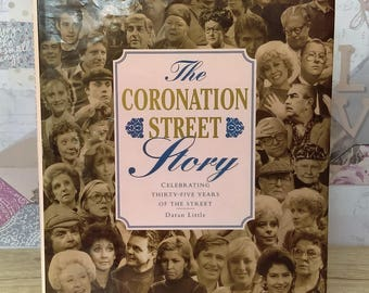 The Coronation Street Story: Celebrating 35 Years Of The Street By Daran Little (Boxtree Ltd, 1995) Hardback