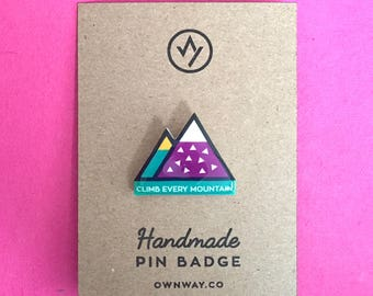 Climb Every Mountain Pin Badge, Sound of Music, Triangle, Mountains, Handmade in Sheffield