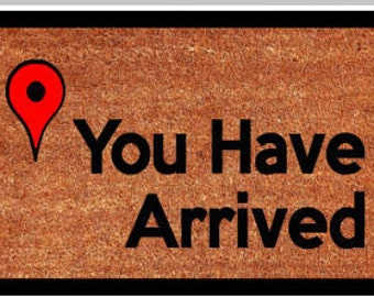 You Have Arrived Doormat with Border