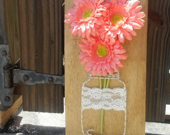 String Art Mason Jar- Flowers - Lace- Summer Decor- Wood Sign - Pink