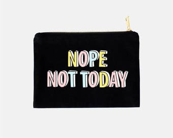 Nope Not Today Cosmetic Pouch, Makeup Travel Case, Nope Makeup Pouch, Black Cosmetic Bag, Tumblr Aesthetic, Cute Makeup Bag, 9.5 x 7