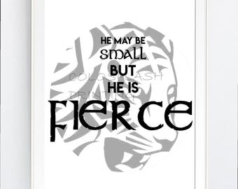 "wall art, BABy, nursery, baby shower, gift, printable,  boy room, ""He may be small but he is fierce"", Svg, pdf, png, jpg, JPEg, Wall Decor,"