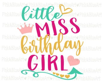 Little Miss Birthday Girl SVG Clipart Cut Files Silhouette Cameo Svg for Cricut and Vinyl File cutting Digital cuts file DXF Png Pdf Eps