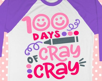 100 days svg - School svg - 100th days of school - 100 days cray of cray svg - Teacher- 100th day - 100 days shirt - SVG - eps- png, pdf,DXF