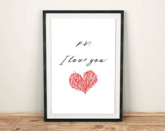 I love you printable quote, PS I love you quote, Romantic quote printable poster, Love quote printable wall art, PS I love you sign
