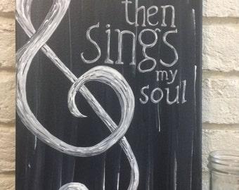 Then Sings My Soul 11x14 canvas sign, Hymn Art