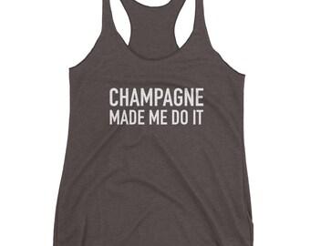 Champagne Made Me Do It, Women's Racerback Tank