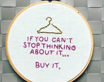 Handmade embroidered hoop - Shop 'til' You Drop!!!