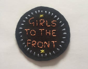 Girls to the front / Feminist / Hand embroidered patch