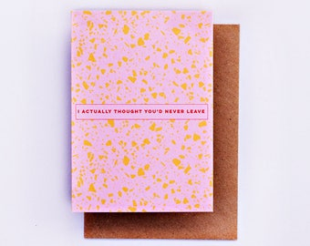 I Actually Thought You'd Never Leave Farewell Card, Fashion Card, Fashion Gift, Terrazzo, Goodbye Card, Illustrated Card, Fashion Stationery