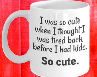 Tired Mom Mug, Funny Mommy Mugs, Tired Mom Cup, Tired Mama, Tired Mommy, Tired Mom Tea Cup, Funny Tired Mom, Tired Mom Gift, Tired Mama Cup