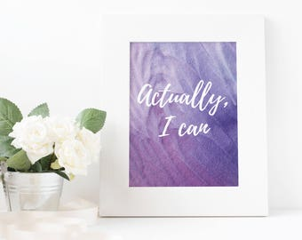 Actually, I Can   Inspirational Quote   Motivational   GIRL BOSS   Printables   Art   Office Decor