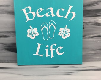 "Beach Picture - Beach Sign - Beach Life Sign with Hibiscus Flowers and Flip Flops - 12"" X 12"" Canvas with White Vinyl - Teal Sign"