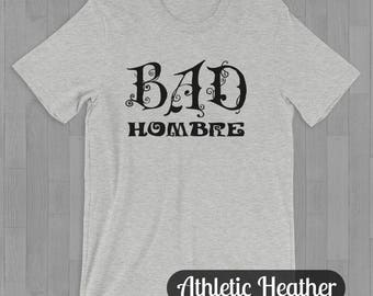 Bad Hombre Tee