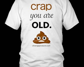 Poop Emoji Retirement Gag 50th 40th Birthday Gift idea Tshirt For Dad Turning 50 Aging Humor Crap You Are Old