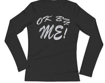 Ok By Me!  Spartees Ladies' Long Sleeve T-Shirt