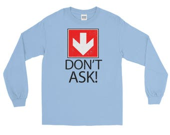 Don't Ask Downer day Spartees distressed unisex Long Sleeve T-Shirt