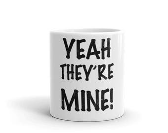 Yeah They're Mine! Spartees distressed white Mug