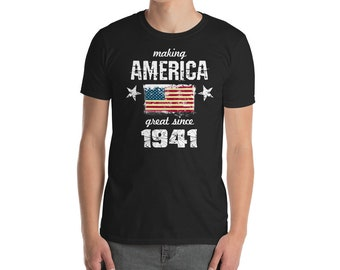 Making America great since 1941 T-Shirt, 77 years old, 77th birthday, custom gift, 40s shirt, Christmas gift, birthday gift, birthday shirt