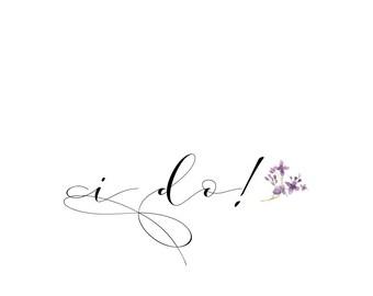 I do! romantic typography digital download