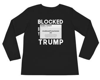 Blocked by Trump / Ladies' Long Sleeve T-Shirt