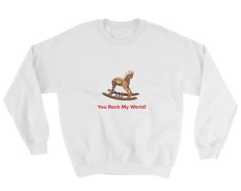 "Valentine Gift You Rock My World""Sweatshirt"