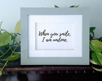 When you smile, I am undone. | Hamilton: An American Musical Dear Theodosia lyrics quote digital download printable wall decor