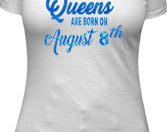 Queens are born on August birth date birthday shirt women adult birthday shirt birthday queen August shirt tshirt t shirt bday shirt glitter