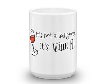 It's Not a Hangover, It's Wine Flu Funny Gift Mug