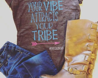Your Vibe Attracts Your Tribe Shirt