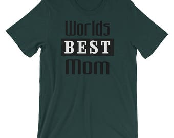 Worlds Best Mom Shirt Mothers Day Gift Birthday T-Shirt Gifts For Mom