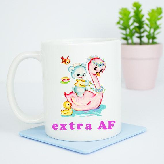 Extra AF mug, happy coffee mug