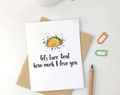 cute punny Valentine's Day card. lets taco bout how much I love you. puns cards. valentine for boyfriend, him, husband, her, girlfriend.